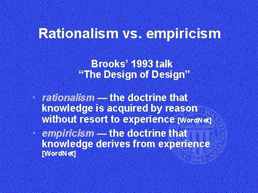 education empiricists vs rationalists essay Rationalists believe that reason is the essential route to truth,  empiricists believe that only experience can reveal the truth.